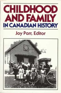 "Cover Image for ""Childhood and Family in Canadian History"""